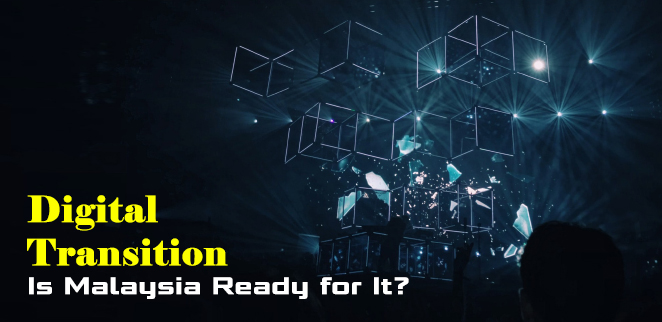 Digital-Transition-Is-Malaysia-Ready-for-It