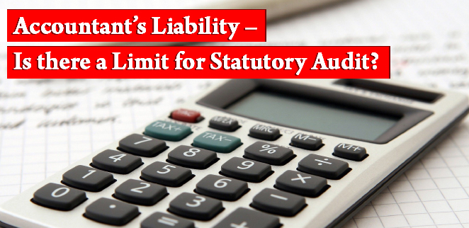 Accountant's Liability – Is there a Limit for Statutory Audit?