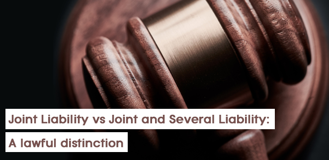 Joint Liability vs Joint and Several Liability: A lawful distinction